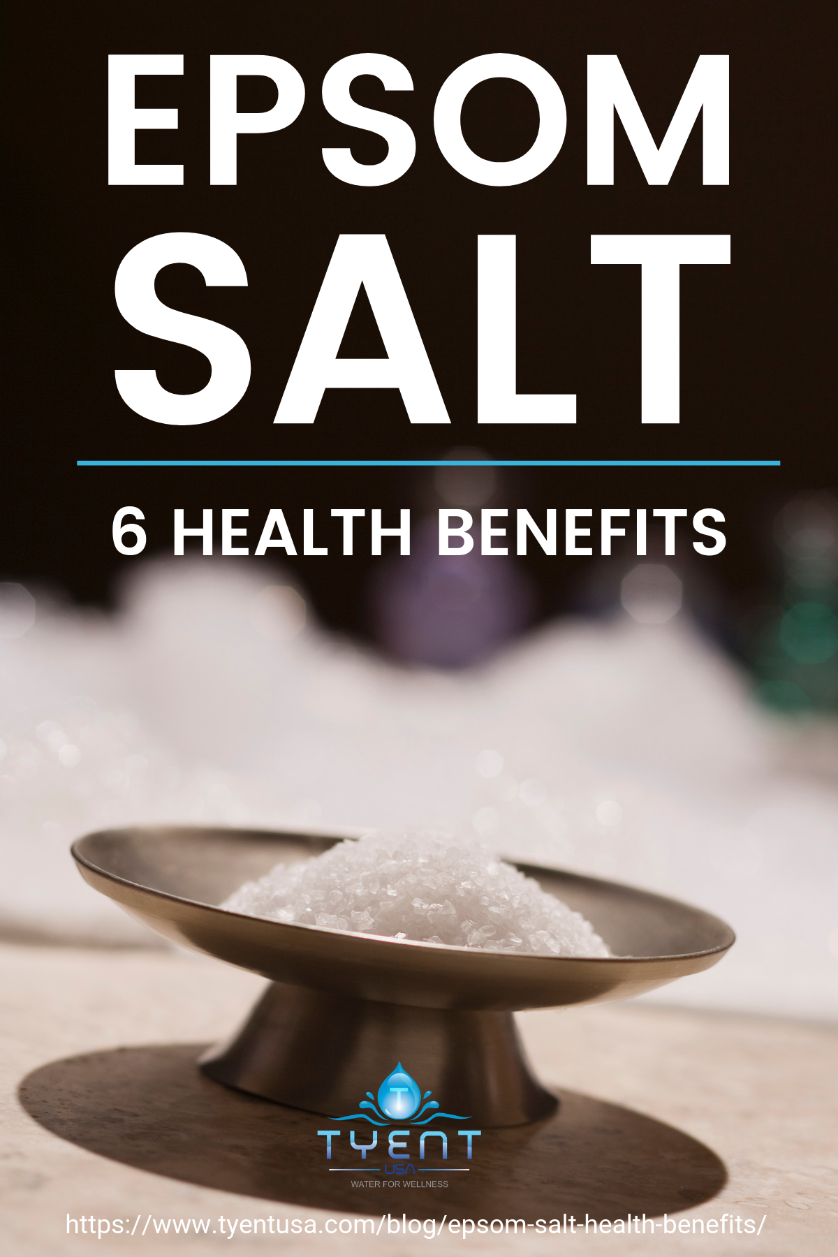 Epsom Salt: 6 Health Benefits https://www.tyentusa.com/blog/epsom-salt-health-benefits/