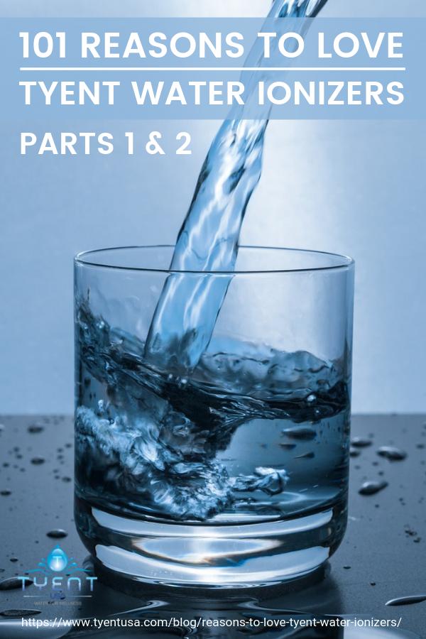 101 Reasons To Love Tyent Water Ionizers: Health Benefits And More https://www.tyentusa.com/blog/reasons-to-love-tyent-water-ionizers/