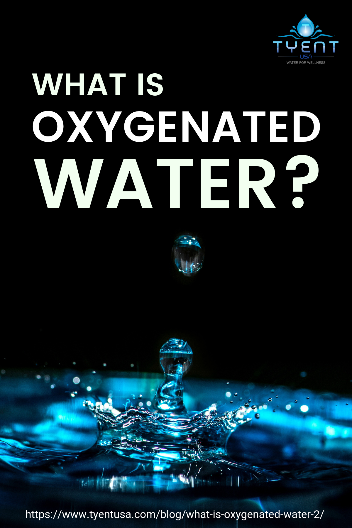 What Is Oxygenated Water? https://www.tyentusa.com/blog/what-is-oxygenated-water-2/