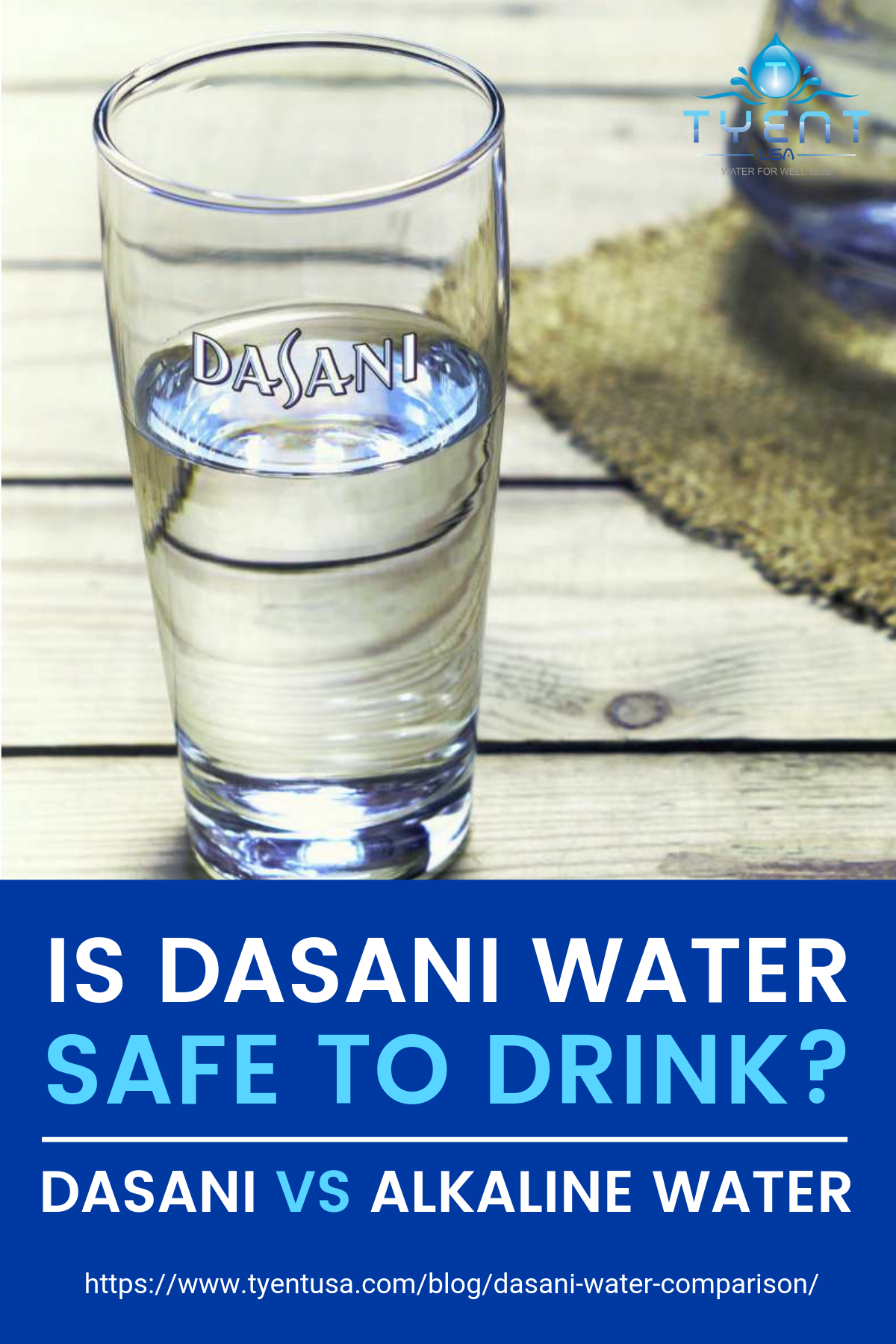 Is Dasani Water Safe To Drink? | Dasani Vs Alkaline Water https://www.tyentusa.com/blog/dasani-water-comparison/