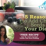5 Reasons to Add Chia Seeds to Your Diet