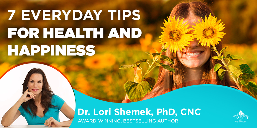 7 Everyday Tips for Health and Happiness