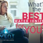 What's The Best Water Ionizer For You?