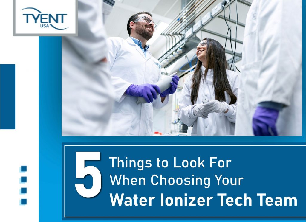 5 Things to Look For When Choosing Your Water Ionizer Tech Team