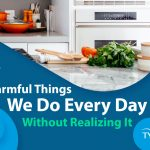 Harmful Things We Do Every Day Without Realizing It