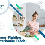 Cancer-Fighting Powerhouse Foods