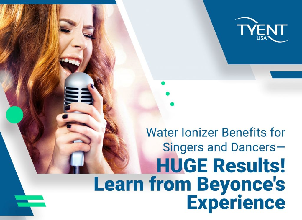 Water Ionizer Benefits for Singers and Dancers — HUGE Results! Learn from Beyoncé's example!