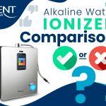 Alkaline Water Ionizer Comparison – UPDATED
