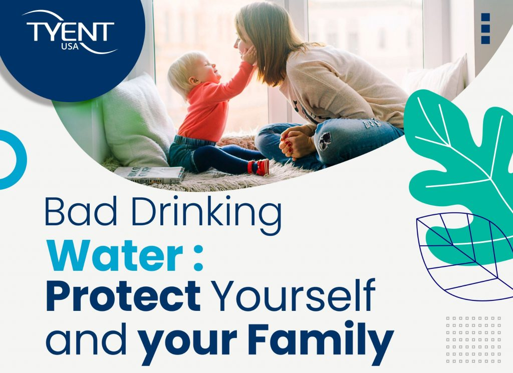 Bad Drinking Water Protect yourself and your family