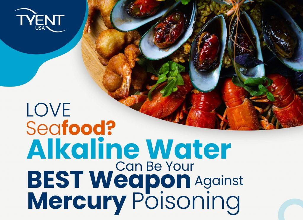 Love Seafood? Alkaline Water Can Be Your Best Weapon Against Mercury Poisoning