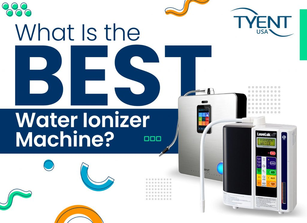 What Is the Best Water Ionizer Machine? Blog Updated for 2021