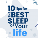10 Tips for The Best Sleep of Your Life