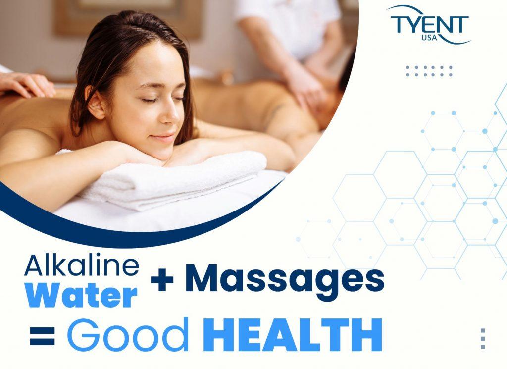 Alkaline Water + Massages = EVEN MORE HEALTH