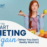 How To Start Dieting Again (When You Don't Really Want To)