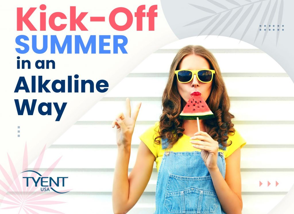 Kick-Off Summer in an Alkaline Way