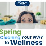 Spring Cleaning Your Way to Wellness – Blog Updated for 2021