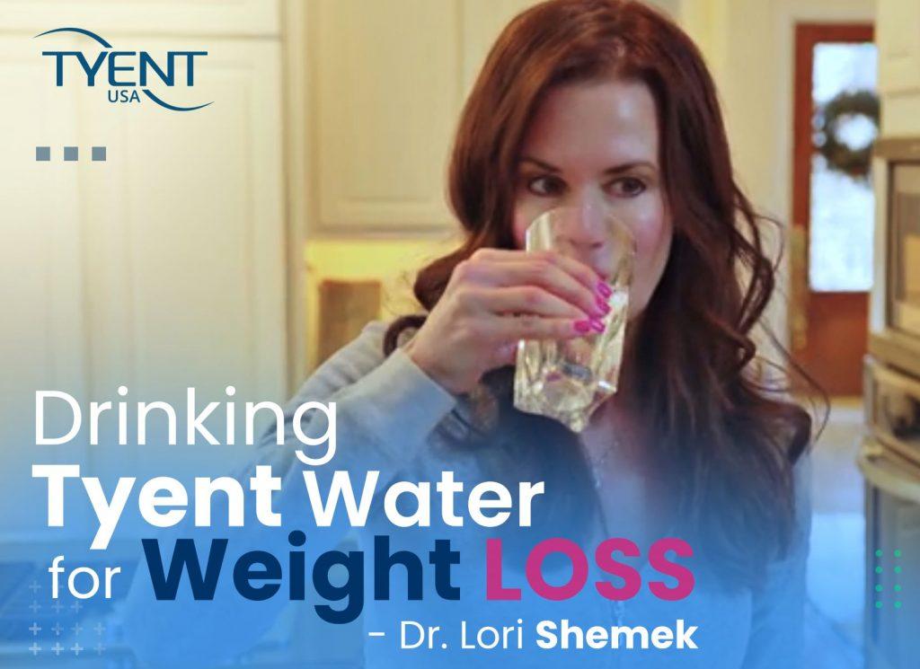 Drinking Tyent Water for Weight Loss – Dr. Lori Shemek [UPDATED]