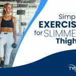 Simple Exercises for Slimmer Thighs