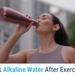 Drink Alkaline Water After Exercising