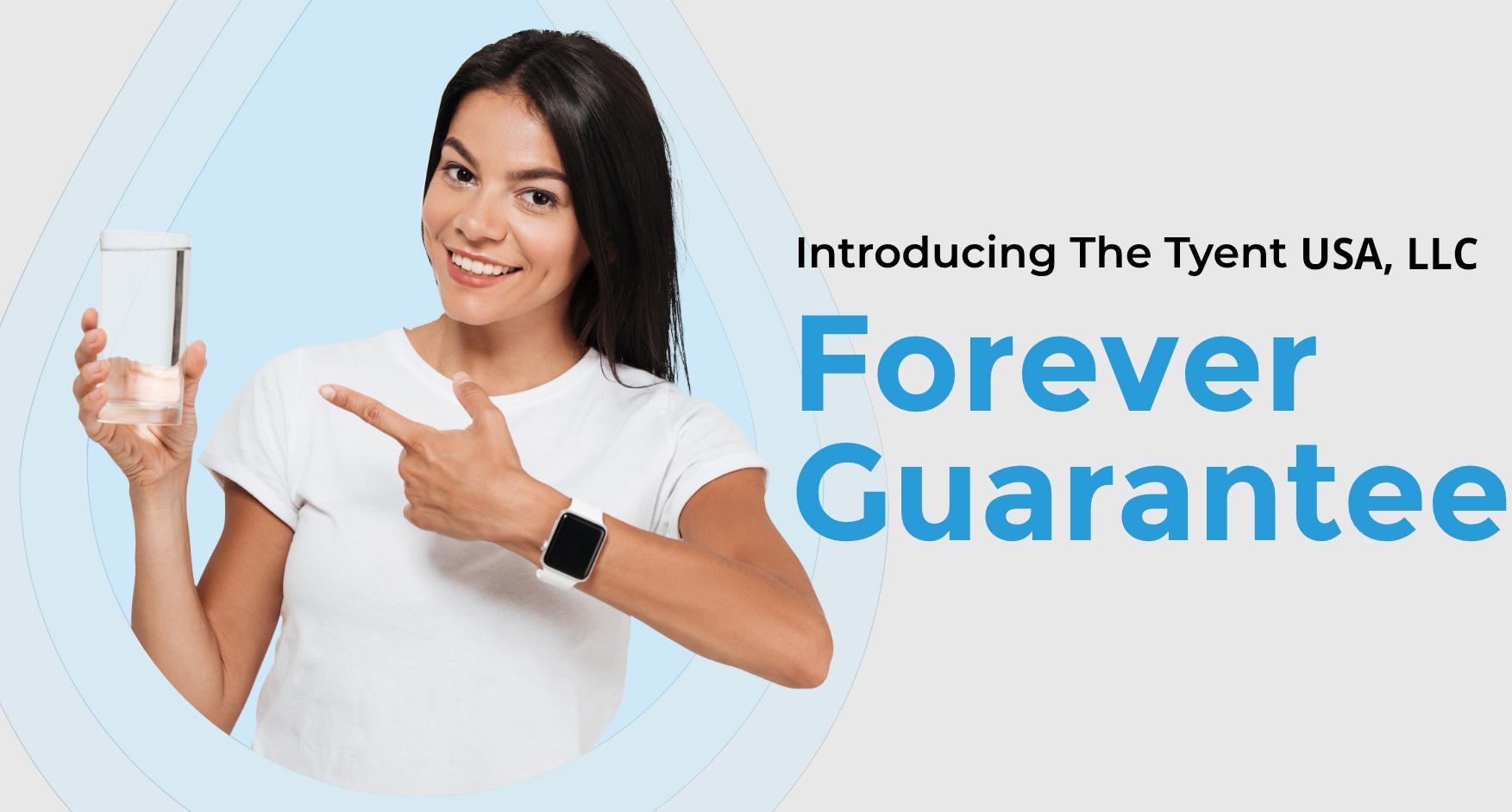 Introducing TyentUSA's Forever Guarantee