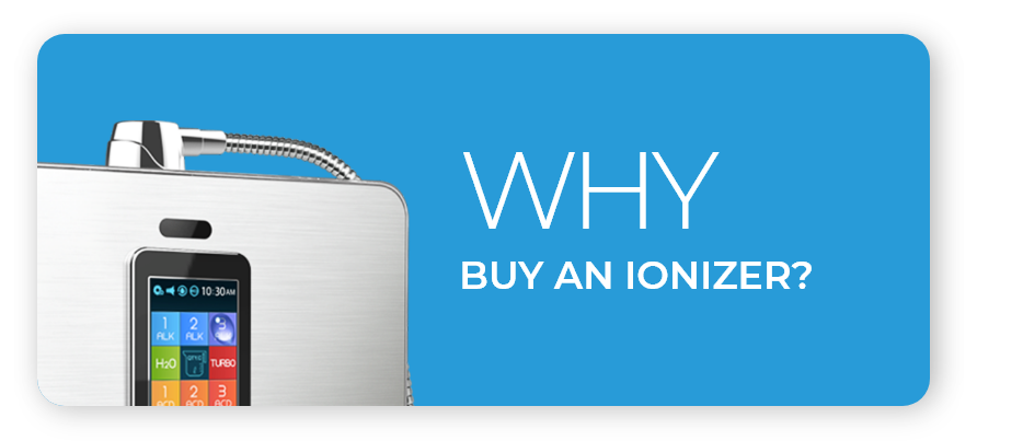 Why buy an Ionizer?
